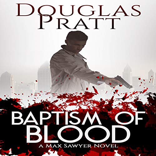 Baptism of Blood Audiobook By Douglas Pratt cover art