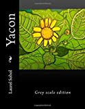 Yacon (Grey scale edition, home and garden, organic lifestyle)