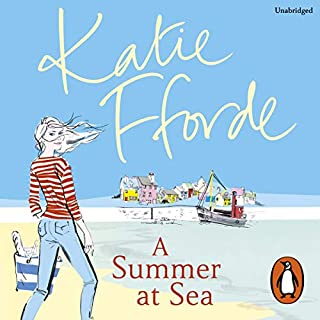 A Summer at Sea                   By:                                                                                                                                 Katie Fforde                               Narrated by:                                                                                                                                 Jilly Bond                      Length: 9 hrs and 8 mins     280 ratings     Overall 4.3