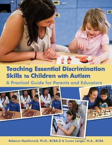 Compare Textbook Prices for Teaching Essential Discrimination Skills to Children with Autism: A Practical Guide for Parents & Educators Woodbine House  ISBN 9781606132579 by Rebecca MacDonald,Susan Langer