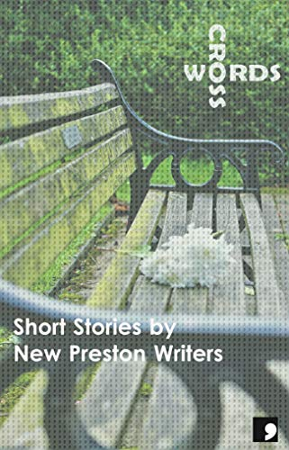 Cross Words: Short Stories by New Preston Writers (Comma Short Story Course Book 14) (English Edition)