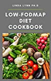 Low-FODMAP Diet Cookbook: Essential Guide of Low Fodmap diet Plus Simple, Flavorful, Gut-Friendly Recipes to Ease the Symptoms of IBS, Celiac Disease, ... Colitis, and other (English Edition)