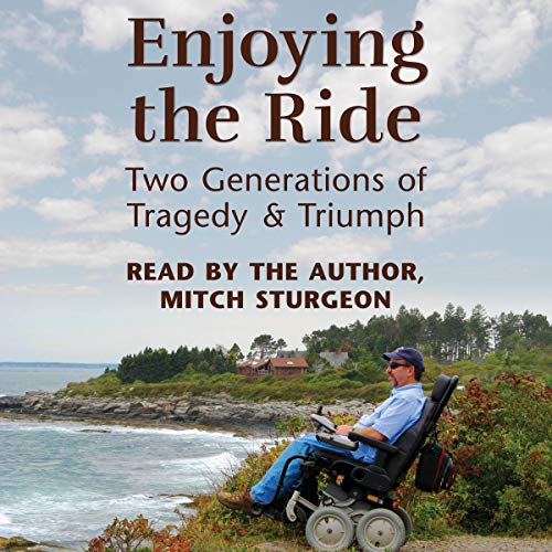 Enjoying the Ride: Two Generations of Tragedy and Triumph audiobook cover art