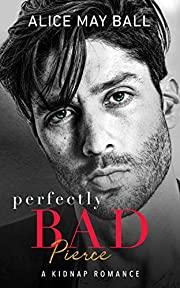 Perfectly Bad: Pierce – A Kidnap Romance