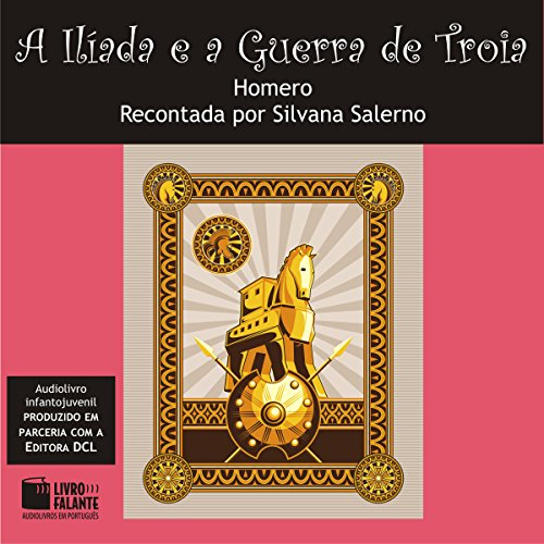 A Ilíada e a Guerra de Troia [The Iliad and the Trojan War] audiobook cover art