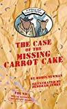 The Case of the Missing Carrot Cake: A Wilcox & Griswold Mystery (A Wilcox and Griswold Mystery)