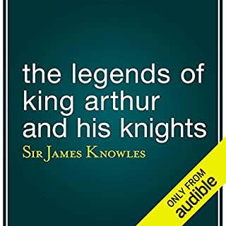 The Legends of King Arthur and His Knights audiobook cover art