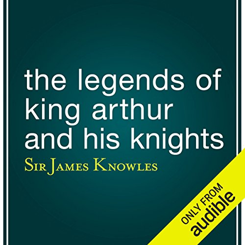 The Legends of King Arthur and His Knights                   By:                                                                                                                                 Sir James Knowles                               Narrated by:                                                                                                                                 Eric Brooks                      Length: 11 hrs and 19 mins     Not rated yet     Overall 0.0