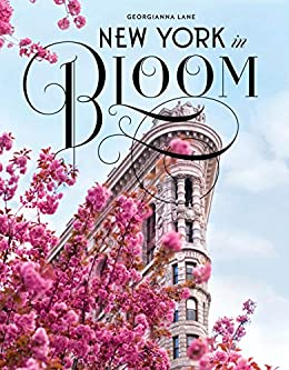 New York in Bloom by [Georgianna Lane]