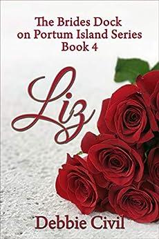 Liz (Brides Dock On Portum Island! Book 4) by [Debbie Civil]
