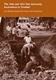 The 1946 and 1953 Yale University Excavations in Trinidad: Vol. # 92 (Volume 92) (Yale University Publications in Anthropology)
