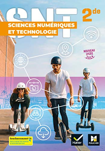 SCIENCES NUMERIQUES ET TECHNOLOGIE 2de - Éd.2019 Manuel élève (SNT)