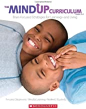 The MindUP Curriculum: Grades 3-5: Brain-Focused Strategies for Learning and Living