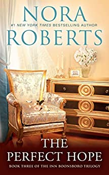 The Perfect Hope (The Inn Boonsboro Trilogy Book 3) by [Nora Roberts]