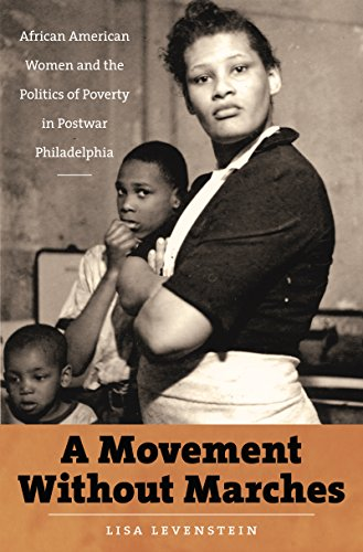 A Movement Without Marches: African American Women and the Politics of Poverty in Postwar Philadelphia (The John Hope Fr