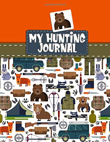 My Hunting Journal: Hunt Camp Journaling For Children : Writing Prompts and Colouring Notebook For Beginner Hunters ; Hunting Gift For Kids