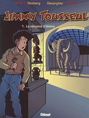 Jimmy Tousseul - Tome 01: Le serpent d'ébène