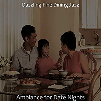 Ambiance for Date Nights
