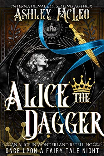 Alice the Dagger: A Fae Romance Fairy Tale Retelling (Once Upon A Fairy Tale Night) by [Ashley McLeo, Once Upon A Fairy Tale Night]