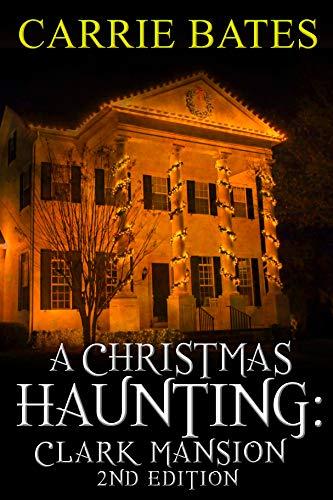 A Christmas Haunting: Clark Mansion (English Edition)