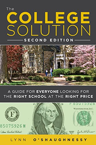 College Solution, The: A Guide for Everyone Looking for the Right School at the Right Price