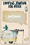 Camping Journal Logbook, South Dakota: The Ultimate Campground RV Travel Log Book for Logging Family Adventures and trips at campgrounds and campsites (6 x9) 145 Guided Pages