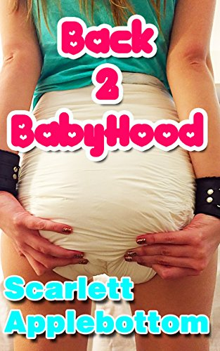 Back to Babyhood: An ABDL Age Regression Story (Punished with Diapers Book 1)