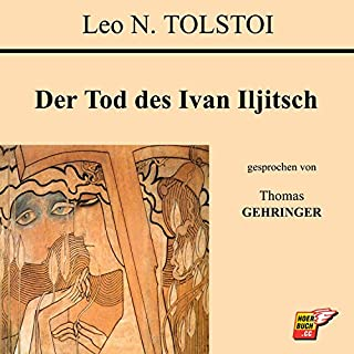 Der Tod des Ivan Iljitsch                   By:                                                                                                                                 Leo N. Tolstoi                               Narrated by:                                                                                                                                 Thomas Gehringer                      Length: 2 hrs and 25 mins     Not rated yet     Overall 0.0