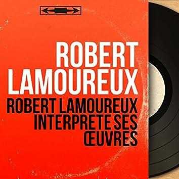 Robert Lamoureux interprète ses œuvres (Live, Mono Version)