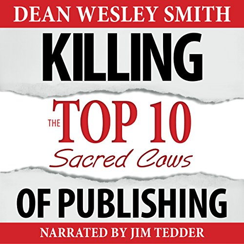 Killing the Top Ten Sacred Cows of Publishing cover art