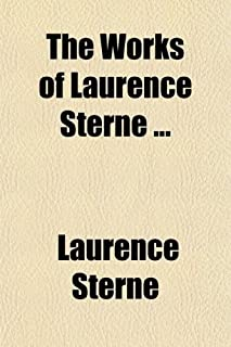 The Works of Laurence Sterne (Volume 1); With a Life of the Author