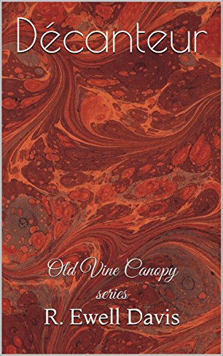 Décanteur (The Old Vine Canopy series Book 1) (English Edition)