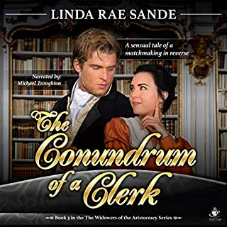 The Conundrum of a Clerk      The Widowers of the Aristocracy, Book 3              By:                                                                                                                                 Linda Rae Sande                               Narrated by:                                                                                                                                 Michael Troughton                      Length: 10 hrs and 3 mins     Not rated yet     Overall 0.0