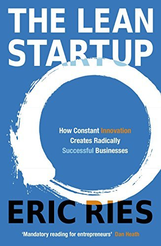 The Lean Startup: How Today's Entrepreneurs Use Continuous Innovation to Create Radically Successful Businesses by Eric Ries(1905-07-04)