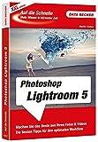 Auf die Schnelle XXL Photoshop Lightroom 5 - Martin Vieten