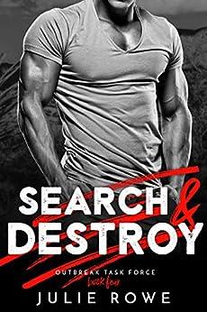 Search & Destroy (Outbreak Task Force Book 4) by [Julie Rowe]