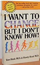 I Want to Change But I Don't Know How!