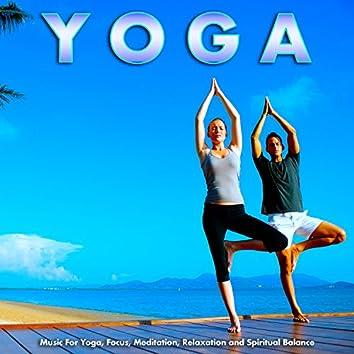 Yoga Music For Yoga, Focus, Meditation, Relaxation and Spiritual Balance