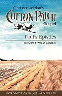 Cotton Patch Gospel: Paul's Epistles (Clarence Jordan's Cotton Patch Gospel Book 3)