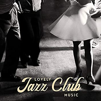 Lovely Jazz Club Music – Party Time, Sweet Moments, Fun, Dance