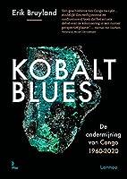 Kobalt blues: De ondermijning van Congo 1960-2020