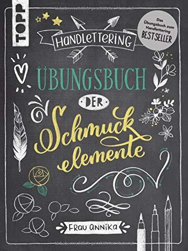 Handlettering. Übungsbuch der Schmuckelemente: Das Übungsbuch zum Handlettering Bestseller