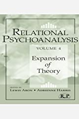 Relational Psychoanalysis, Volume 4: Expansion of Theory (Relational Perspectives Book Series 51) Kindle Edition
