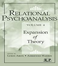 Relational Psychoanalysis, Volume 4: Expansion of Theory (Relational Perspectives Book Series 51)