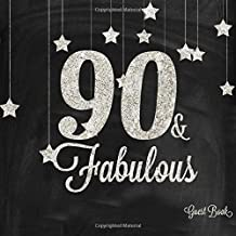 90 & Fabulous Guest Book: Silver And Black 90th, Ninety, Ninetieth, Birthday Anniversary Party Message Log, Keepsake Memory Book For Family and ... 8.5