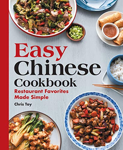 Easy Chinese Cookbook: Restaurant Favorites Made Simple (English Edition)