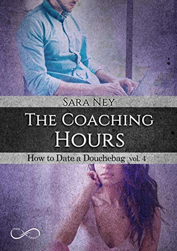 The Coaching Hours: Serie How To Date a Douchebag vol 4