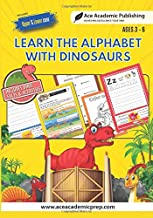Learn Alphabet with Dinosaurs: Includes Facts and Activities PDF