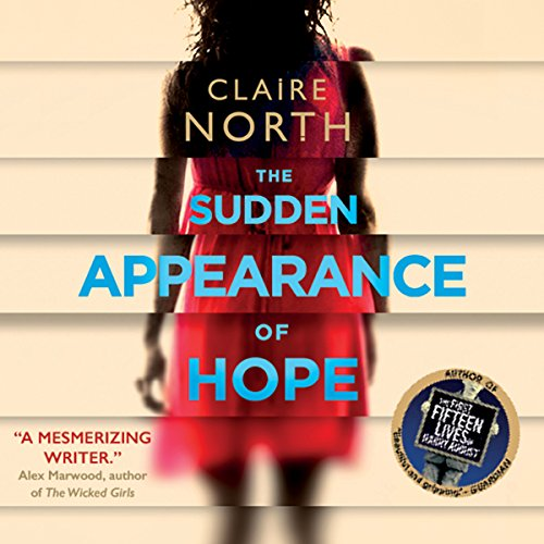 The Sudden Appearance of Hope                   By:                                                                                                                                 Claire North                               Narrated by:                                                                                                                                 Gillian Burke                      Length: 16 hrs and 31 mins     444 ratings     Overall 4.1