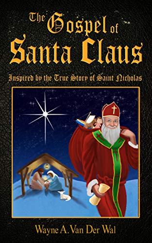 The Gospel Of Santa Claus by Wayne Van Der Wal ebook deal
